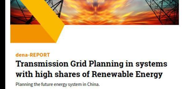 Dena- Report »Transmission Grid Planning in systems with high shares of Renewable Energy – Planning the future energy system in China« (Bild: Dena)